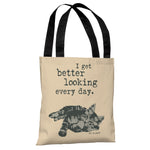 Better Looking Every Day - Tan Grey Tote Bag by Dog is Good