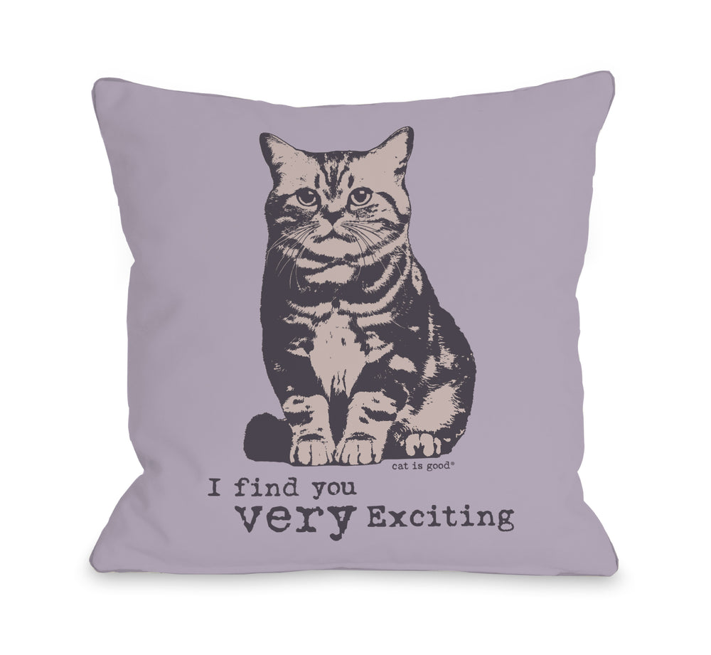 Very Exciting Cat Throw Pillow by Dog Is Good