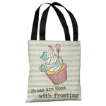 Nana's are Moms with Frosting - Multi Tote Bag by OBC