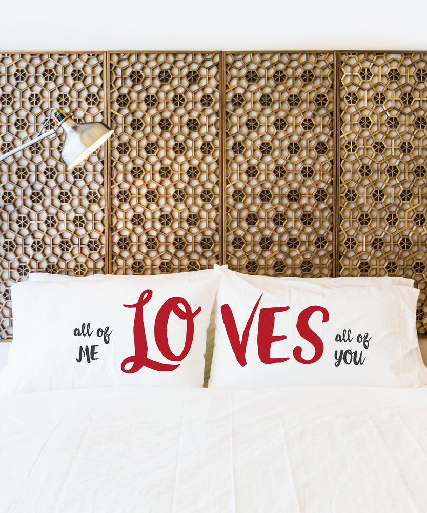 All Of Me Loves All Of You Pillowcase Set By OBC