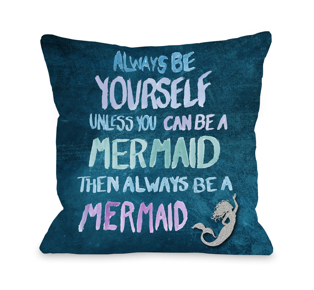 Be A Mermaid - Navy Multi Throw Pillow by OBC