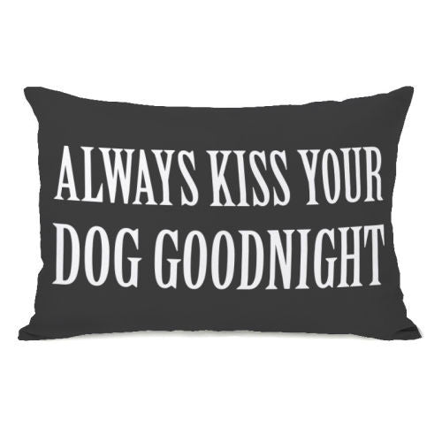 Always Kiss Your Dog Goodnight Throw Pillow by OneBellaCasa.com