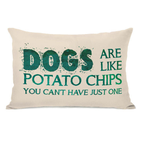 Dogs Are Like Potato Chips Throw Pillow by OBC