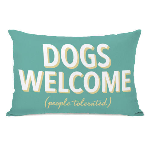Dogs Welcome People Tolerated Throw Pillow by OBC
