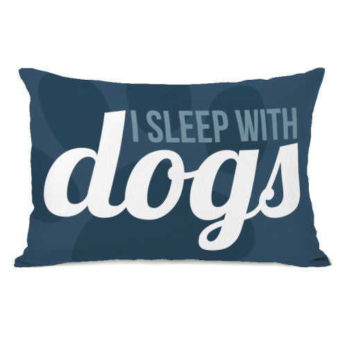 I Sleep With Dogs Throw Pillow by OBC