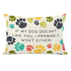 If My Dog Doesnt Like You Throw Pillow by OBC