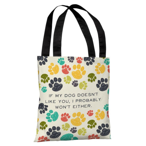 If My Dog Doesnt Like You Tote Bag by OneBellaCasa.com