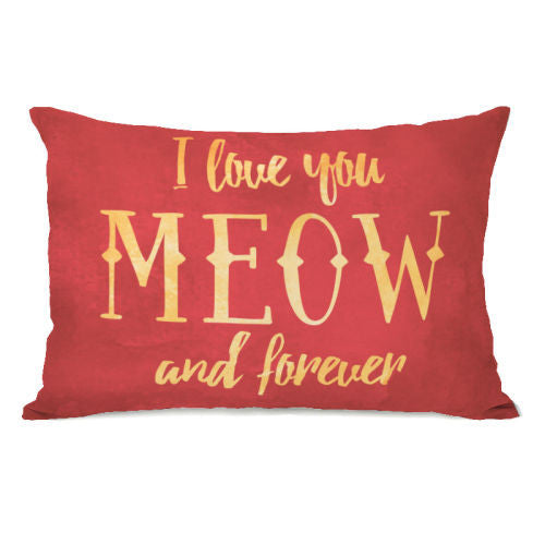 Meow and Forever Throw Pillow by OBC