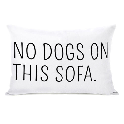 No Dogs On This Sofa Reversible Throw Pillow by OneBellaCasa.com