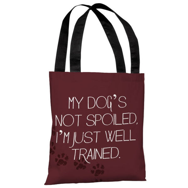 My Dogs Not Spoiled Tote Bag by OneBellaCasa.com