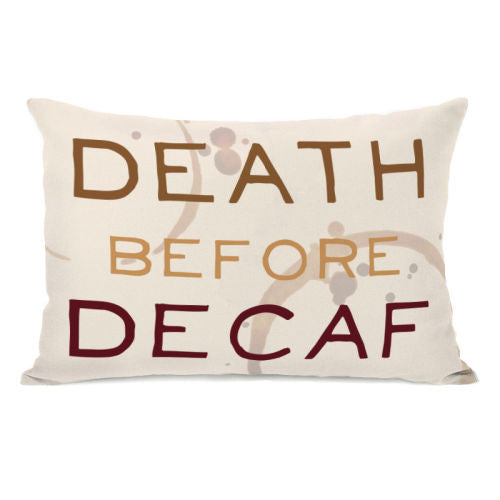 Death Before Decaf Coffee Ring Throw Pillow by OBC