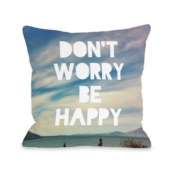 Dont Worry Be Happy Scenery Throw Pillow by OBC