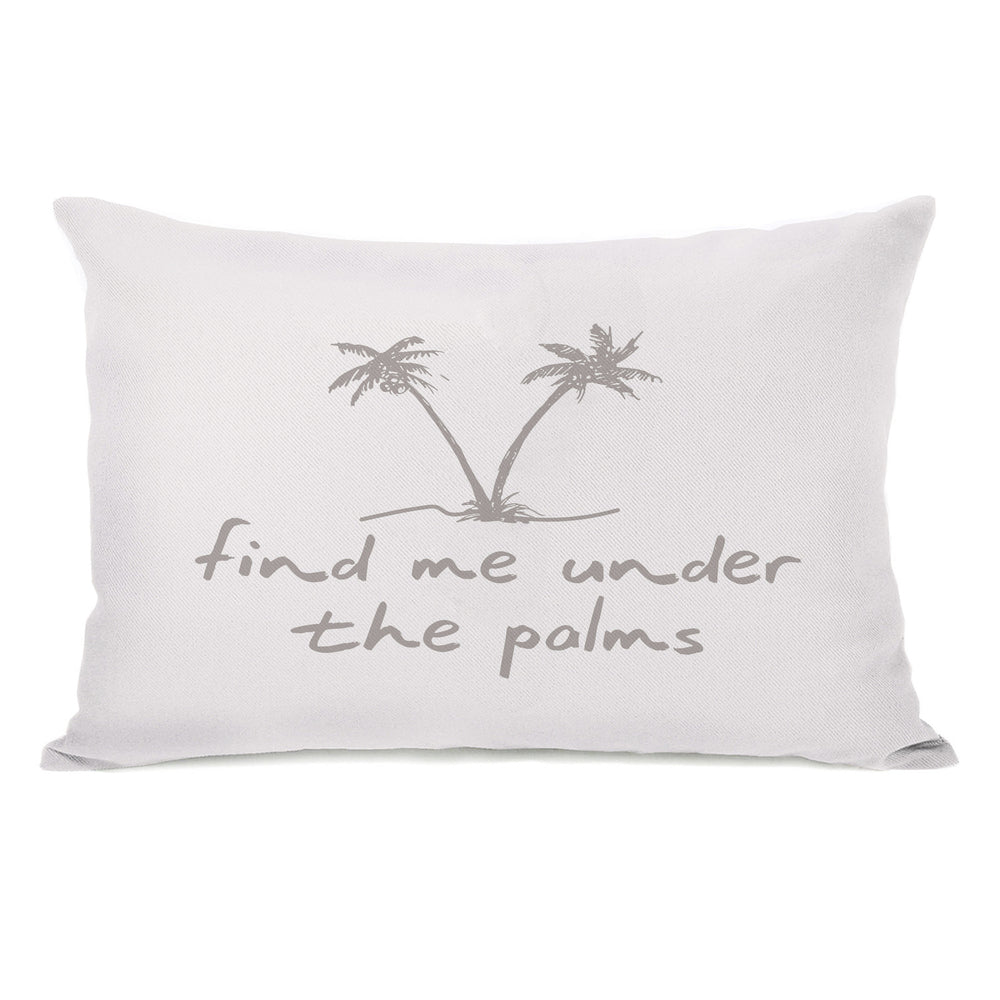 Find Me Under The Palms Throw Pillow by OBC