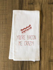 Bacon Me Crazy Tea Towel by OBC