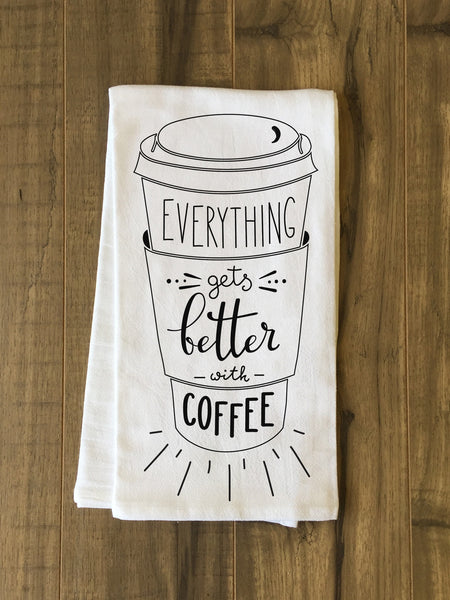 Everything Gets Better With Coffee Tea Towel by OneBellaCasa.com