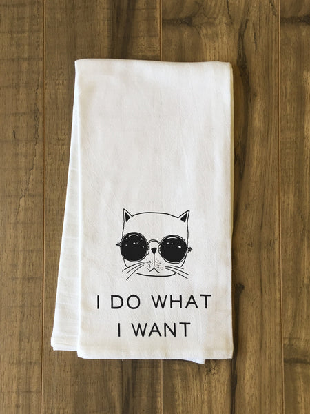 I Do What I Want Tea Towel by OneBellaCasa.com
