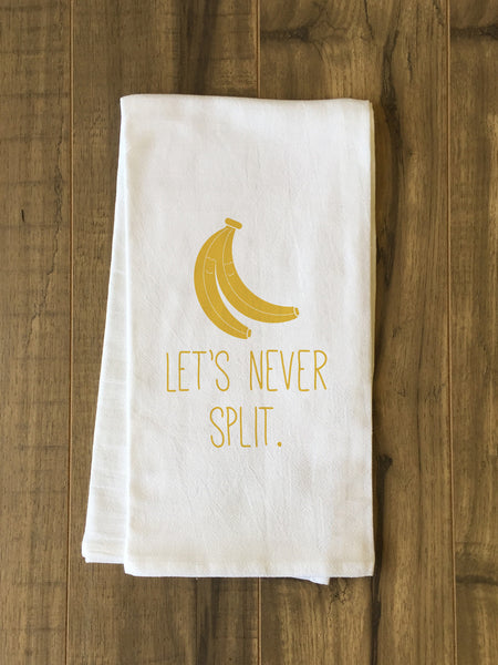 LEts Never Split Tea Towel by OneBellaCasa.com