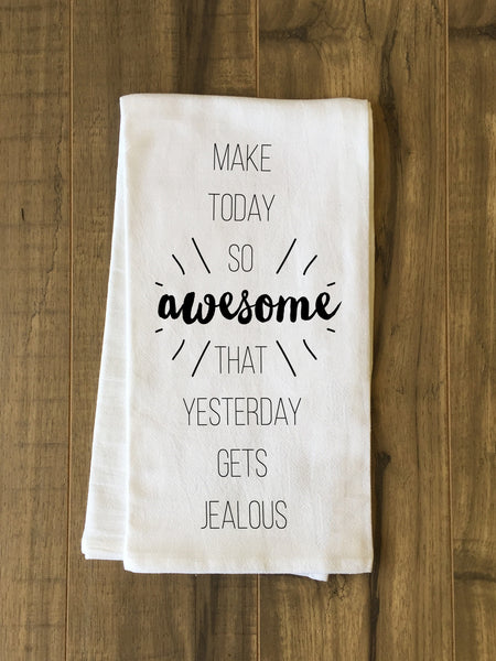 Make Today Awesome Tea Towel by OneBellaCasa.com