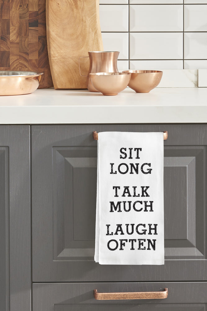 Sit Long Talk Much Laugh Often Kitchen Towel By OBC