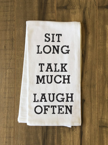 Sit Long Talk Much Laugh Often Tea Towel by OneBellaCasa.com