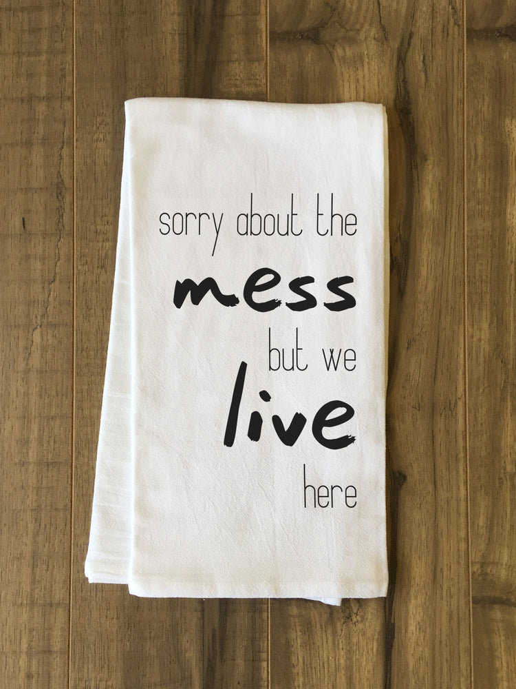Sorry About The Mess Tea Towel by OBC
