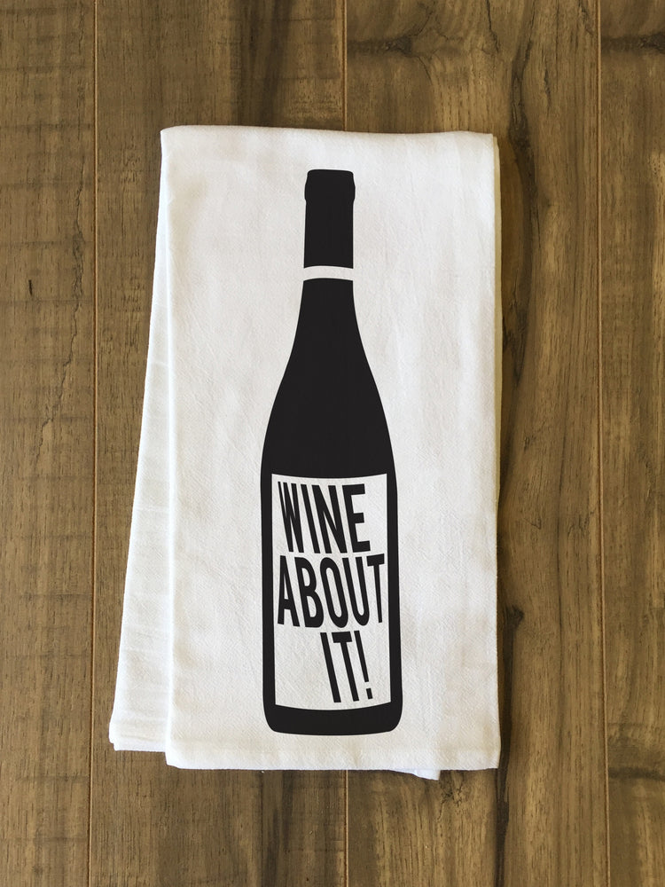 Wine About It Tea Towel by OBC