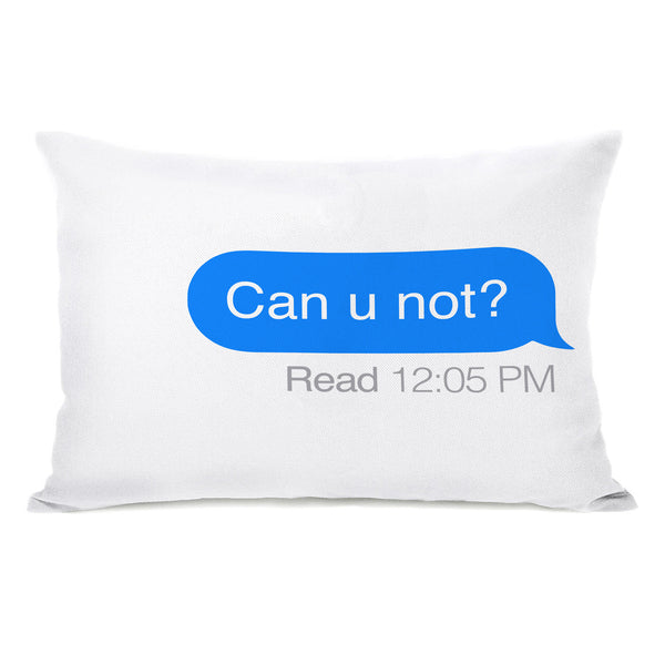 Can U Not Throw Pillow by OBC