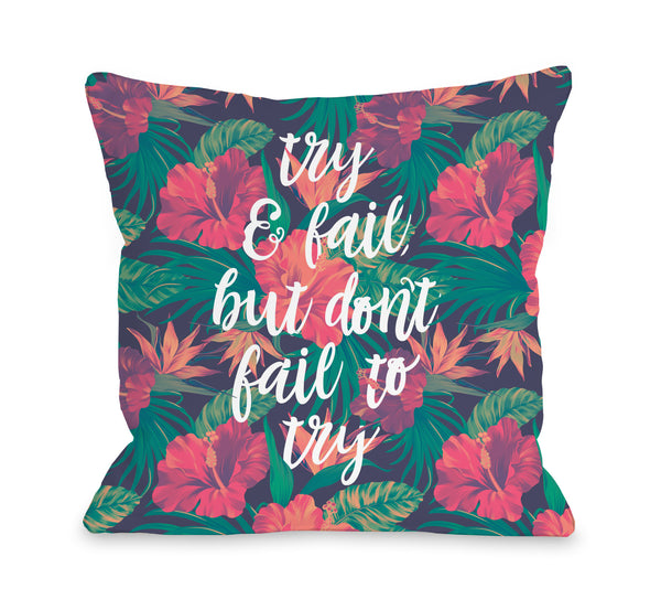 Try And Fail Throw Pillow by OBC