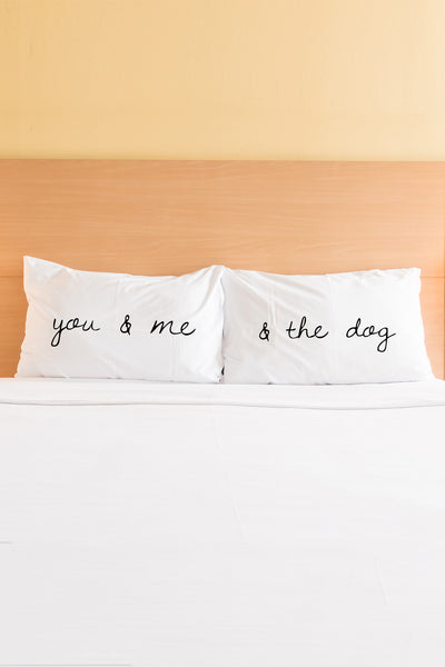 You And Me And The Dog Pillowcase by OBC