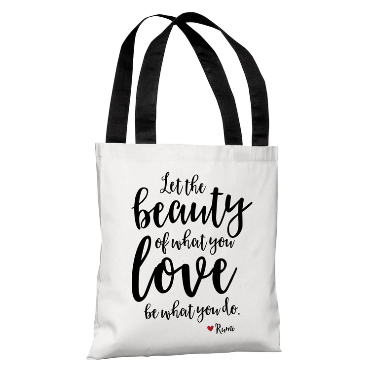 The Beauty Of What You Love Tote Bag by Cheryl Overton