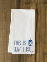 This Is How I Roll - Blue Tea Towel by OBC