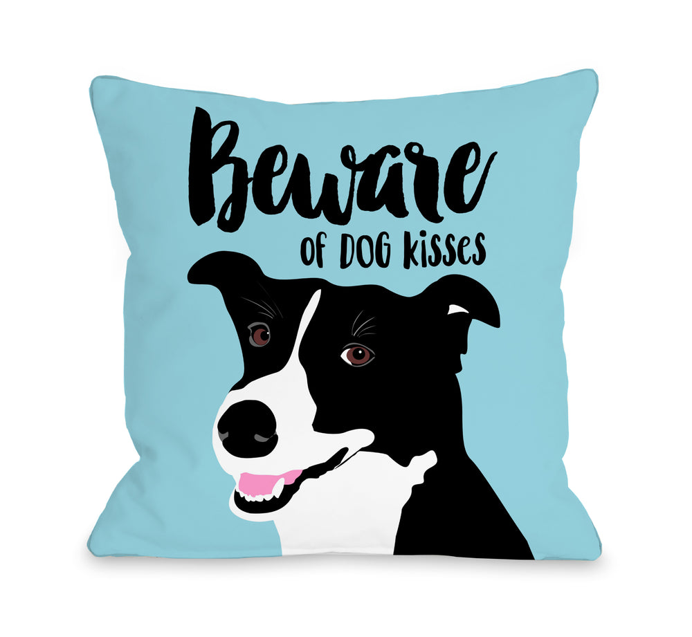 Beware Of Dog Kisses - Blue 18x18 Pillow by Ginger Oliphant