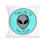 Take Me To The Pizza  - Throw Pillow by OBC