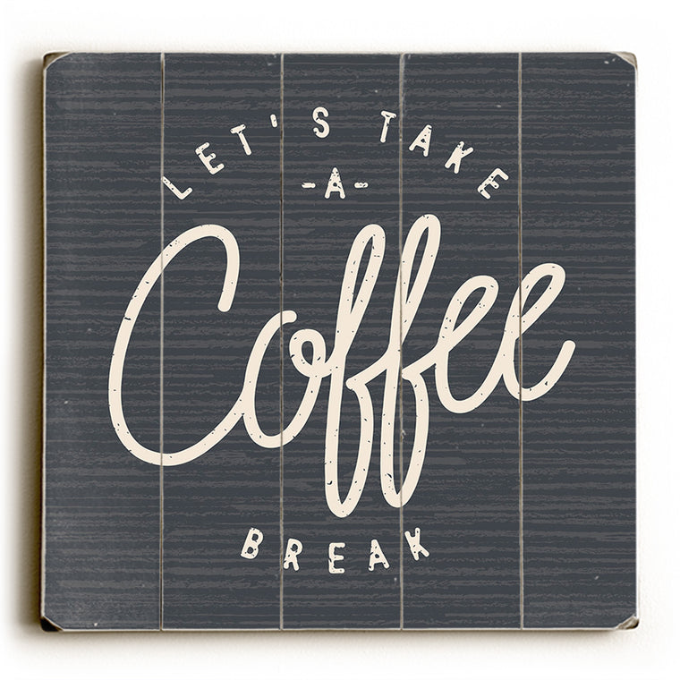 Lets Take A Coffee Break - Gray  Planked Wood Wall Decor by OBC
