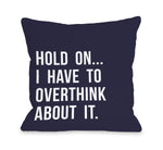 Hold On Overthink  - Throw Pillow by OBC