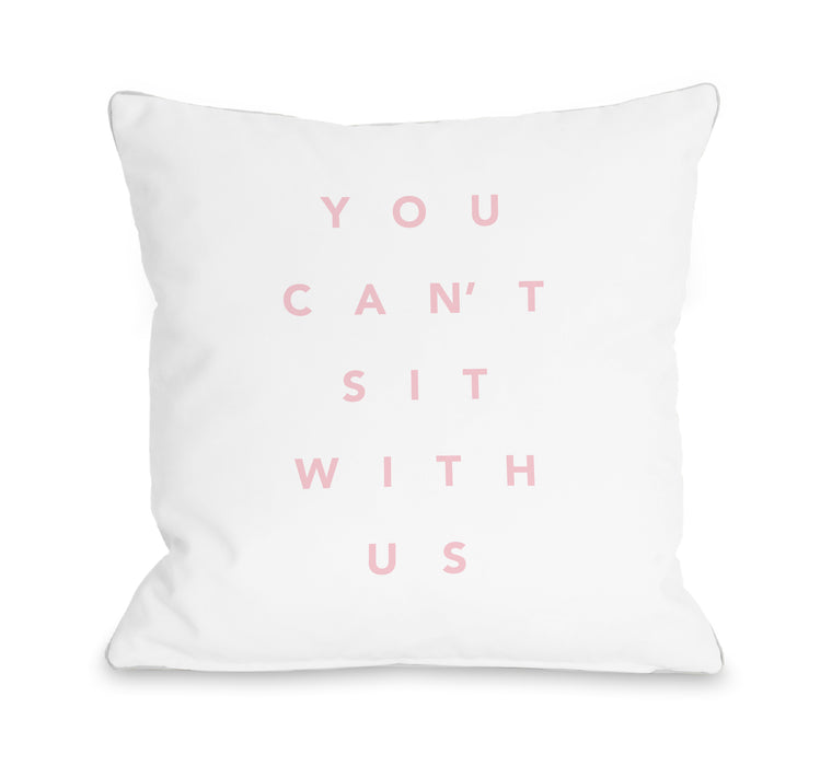 You Cant Sit With Us  - Throw Pillow by OBC