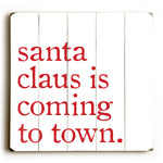 Santa Claus Is Coming To Town - White Planked Wood Wall Decor by OBC