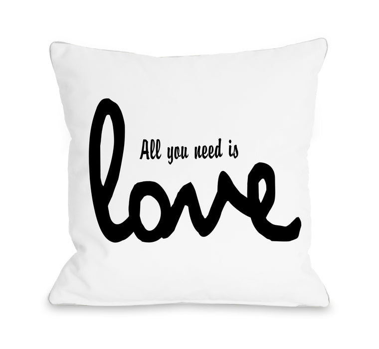 All You Need Is Love - Black 18x18 Pillow by OBC