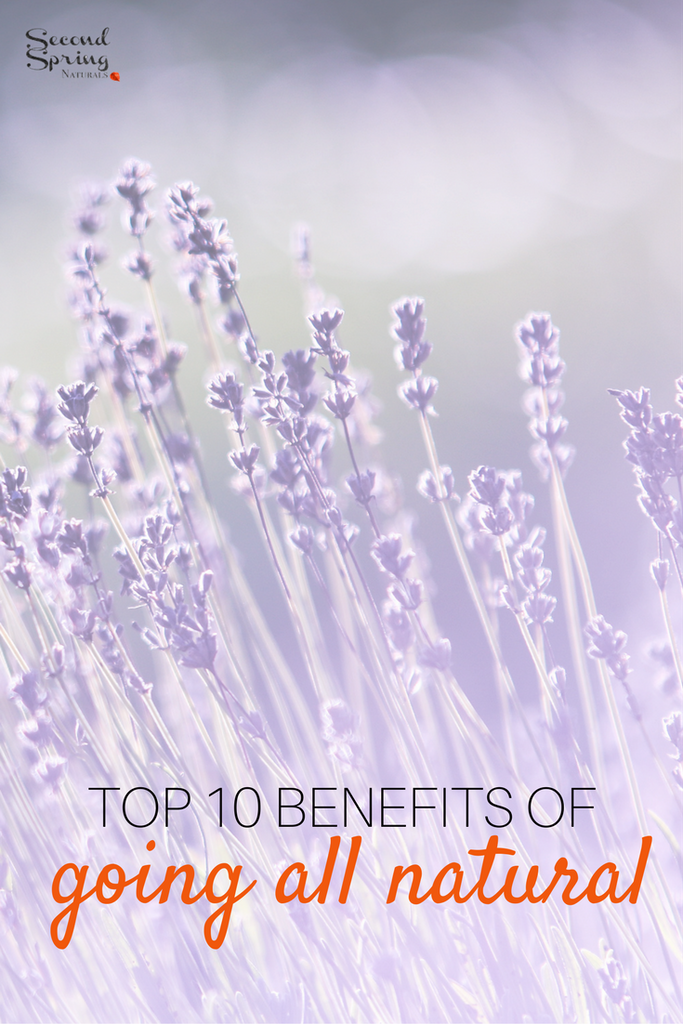 Top Ten Benefits of Going All Natural