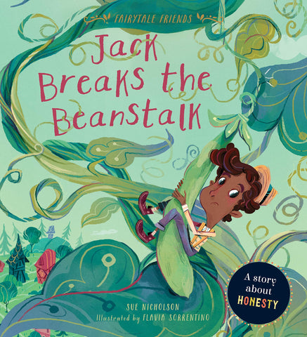 Jack Breaks the Beanstalks: A Story about Honesty (Fairytale Friends)