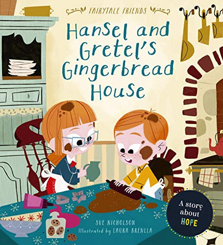Hansel and Gretel's Gingerbread House:A Story About Hope (Fairytale Friends)
