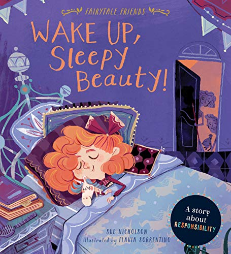 Wake Up, Sleepy Beauty!:A Story about Responsibility (Fairytale Friends)