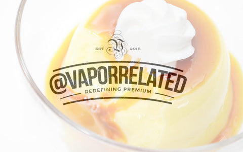 #CaramelCustard - @VaporRelated - Ejuice - Cheap Ejuice - low price ejuice - cheap premium ejuice