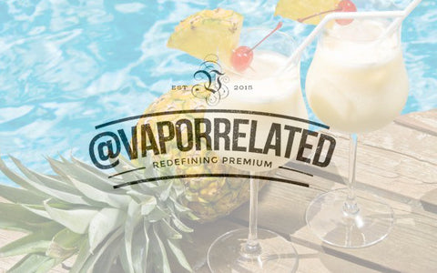 #PinaColada - @VaporRelated - Ejuice - Cheap Ejuice - low price ejuice - cheap premium ejuice