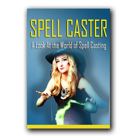 Spell Caster - A Look At The World Of Spell Casting