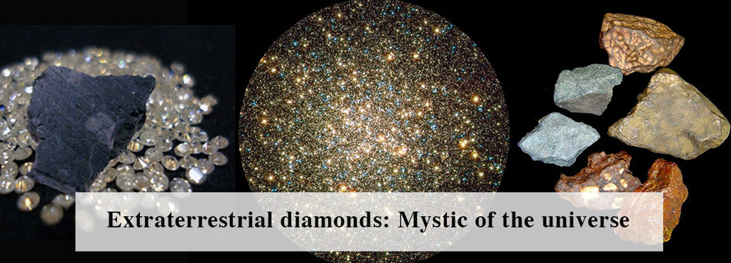 Extraterrestrial diamonds: Mystic of the universe