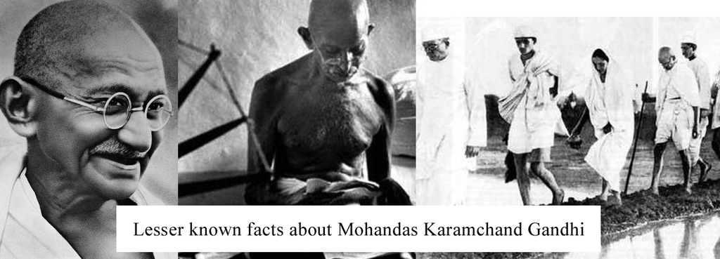 Lesser known facts about Mohandas Karamchand Gandhi