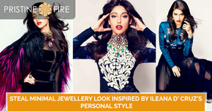 Steal minimal jewellery look inspired by Ileana D' Cruz's personal style