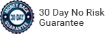 30 Day no Risk Guarantee