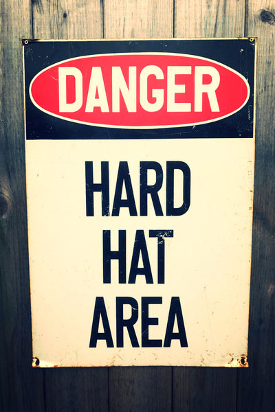 """Danger"" Hard Hat Area Sign *SOLD*SOLD*SOLD*"